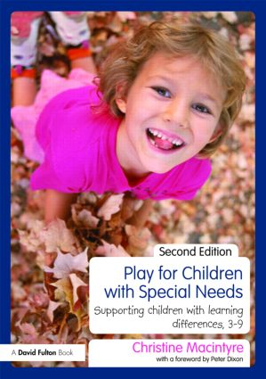 Play for Children with Special Needs: Supporting children with learning differences, 3-9 book cover