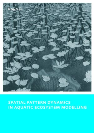 Spatial Pattern Dynamics in Aquatic Ecosystem Modelling: UNESCO-IHE PhD Thesis, 1st Edition (Paperback) book cover