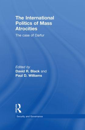 The International Politics of Mass Atrocities: The Case of Darfur, 1st Edition (Hardback) book cover