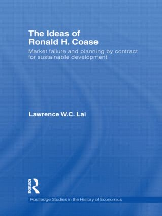 The Ideas of Ronald H. Coase: Market failure and planning by contract for sustainable development (Hardback) book cover