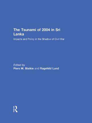 The Tsunami of 2004 in Sri Lanka: Impacts and Policy in the Shadow of Civil War (Hardback) book cover