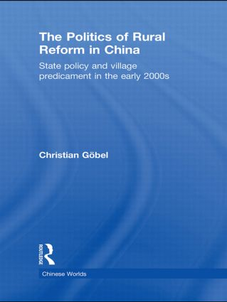 The Politics of Rural Reform in China: State Policy and Village Predicament in the Early 2000s (Hardback) book cover