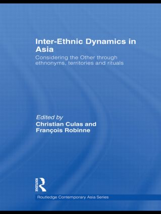 Inter-Ethnic Dynamics in Asia: Considering the Other through Ethnonyms, Territories and Rituals (Hardback) book cover