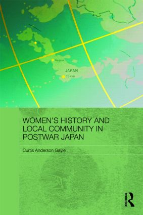 Women's History and Local Community in Postwar Japan (Hardback) book cover