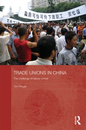 Trade Unions in China: The Challenge of Labour Unrest (Hardback) book cover