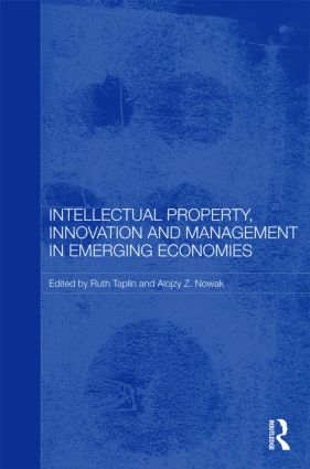 Intellectual Property, Innovation and Management in Emerging Economies (Hardback) book cover