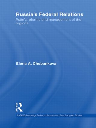 Russia's Federal Relations: Putin's Reforms and Management of the Regions (Hardback) book cover