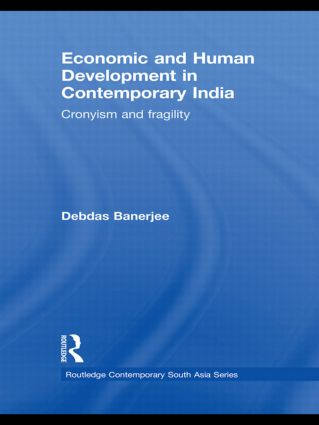 Economic and Human Development in Contemporary India: Cronyism and Fragility (Hardback) book cover