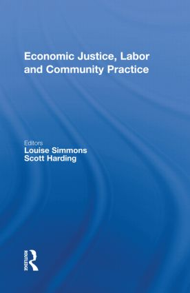 Economic Justice, Labor and Community Practice (Hardback) book cover