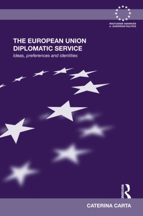 The European Union Diplomatic Service: Ideas, Preferences and Identities (Hardback) book cover