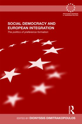 Social Democracy and European Integration: The politics of preference formation (Hardback) book cover