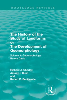 The History of the Study of Landforms: Volume 1 - Geomorphology Before Davis (Routledge Revivals): or the Development of Geomorphology (Paperback) book cover