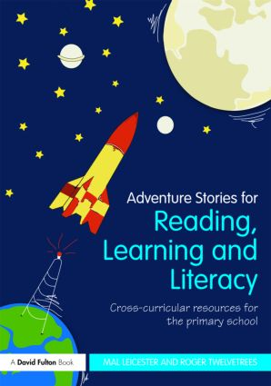 Adventure Stories for Reading, Learning and Literacy: Cross-Curricular Resources for the Primary School (Paperback) book cover