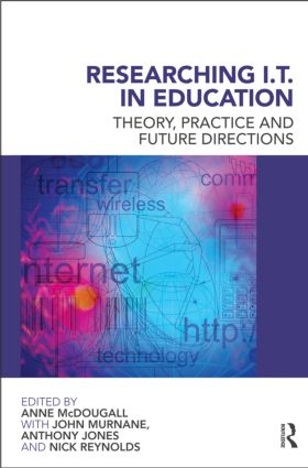 Researching IT in Education: Theory, Practice and Future Directions (Paperback) book cover