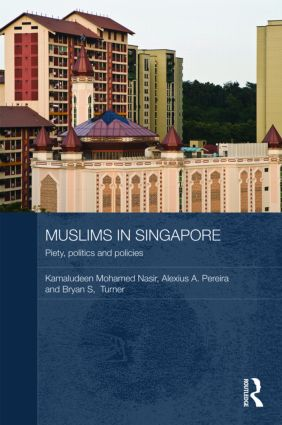 แนะนำหนังสือ Muslims in Singapore: piety, politics and policies ของ Kamaludeen Mohamed Nasir, Alexius A. Pereira and Bryan S. Turner