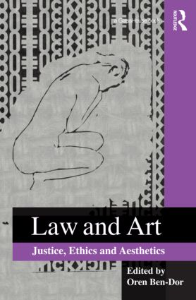 Law and Art: Justice, Ethics and Aesthetics (Hardback) book cover