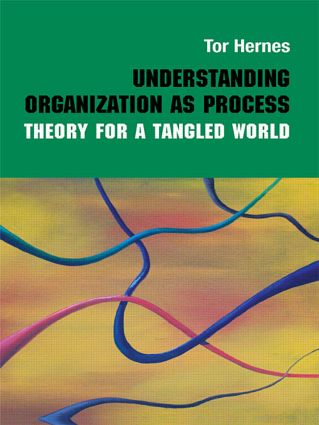 Understanding Organization as Process: Theory for a Tangled World, 1st Edition (Paperback) book cover