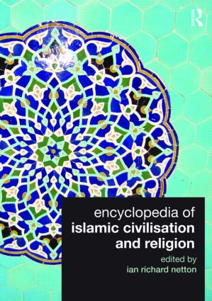 Encyclopedia of Islamic Civilisation and Religion: 1st Edition (Paperback) book cover