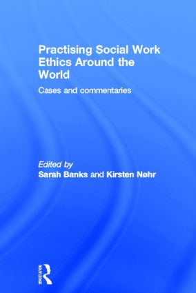Practising Social Work Ethics Around the World: Cases and Commentaries, 1st Edition (Hardback) book cover