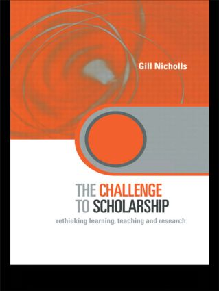 The Challenge to Scholarship: Rethinking Learning, Teaching and Research (Paperback) book cover
