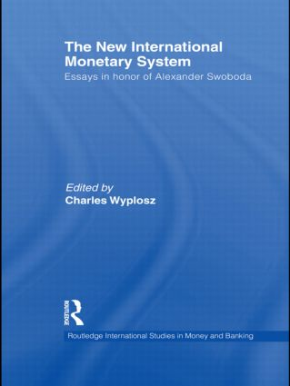 The New International Monetary System: Essays in Honor of Alexander Swoboda (Hardback) book cover