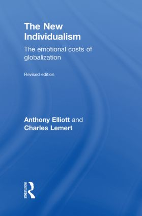 The New Individualism: The Emotional Costs of Globalization REVISED EDITION, 2nd Edition (Hardback) book cover