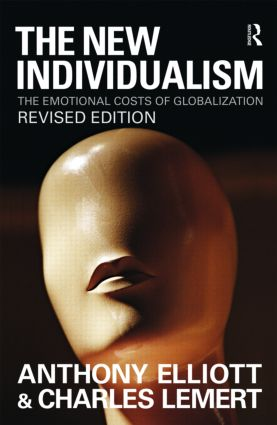 The New Individualism: The Emotional Costs of Globalization REVISED EDITION, 2nd Edition (Paperback) book cover
