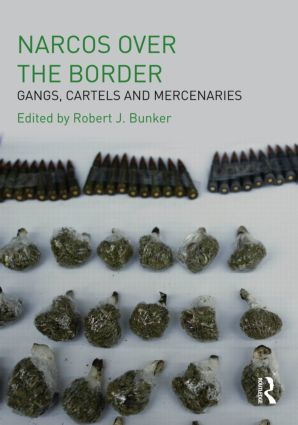 Narcos Over the Border: Gangs, Cartels and Mercenaries book cover