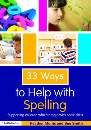 33 Ways to Help with Spelling: Supporting Children who Struggle with Basic Skills (Paperback) book cover