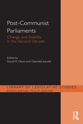 Post-Communist Parliaments: Change and Stability in the Second Decade (Hardback) book cover