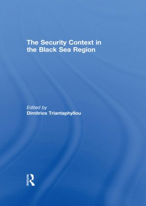 The Security Context in the Black Sea Region: 1st Edition (Paperback) book cover