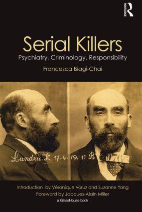 Serial Killers: Psychiatry, Criminology, Responsibility (Hardback) book cover