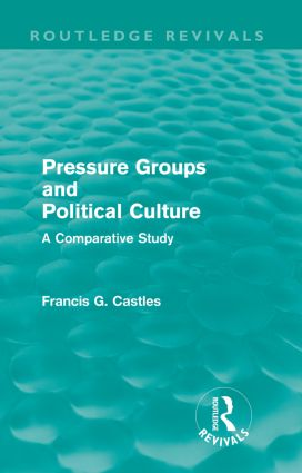 Pressure Groups and Political Culture (Routledge Revivals): A Comparative Study, 1st Edition (e-Book) book cover