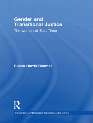 Gender and Transitional Justice: The Women of East Timor, 1st Edition (Hardback) book cover