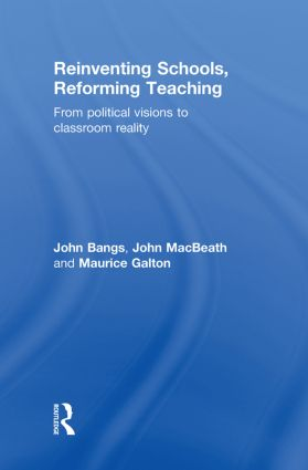 Reinventing Schools, Reforming Teaching: From Political Visions to Classroom Reality, 1st Edition (Hardback) book cover