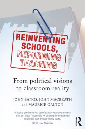 Reinventing Schools, Reforming Teaching: From Political Visions to Classroom Reality (Paperback) book cover
