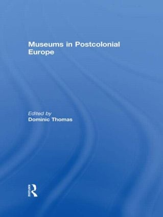Museums in Postcolonial Europe book cover