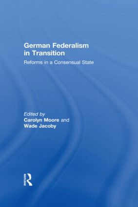 German Federalism in Transition: Reforms in a Consensual State (Hardback) book cover