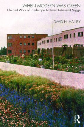 When Modern Was Green: Life and Work of Landscape Architect Leberecht Migge (Paperback) book cover