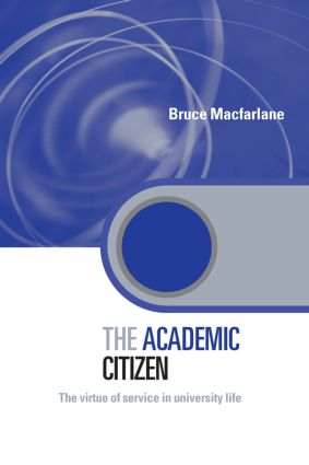 The Academic Citizen: The Virtue of Service in University Life, 1st Edition (e-Book) book cover