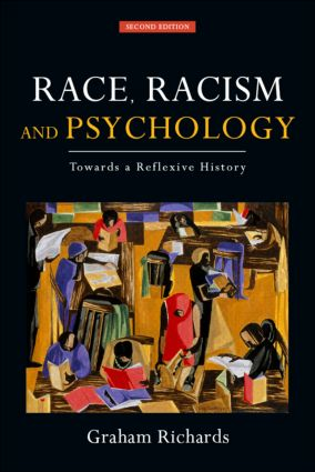 Race, Racism and Psychology, 2nd Edition: Towards a Reflexive History, 2nd Edition (Paperback) book cover
