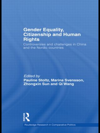 Gender Equality, Citizenship and Human Rights: Controversies and Challenges in China and the Nordic Countries (Hardback) book cover