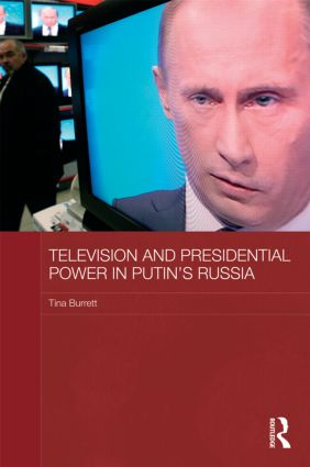 Television and Presidential Power in Putin's Russia (Hardback) book cover