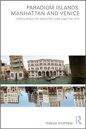 Paradigm Islands: Manhattan and Venice: Discourses on Architecture and the City (Hardback) book cover