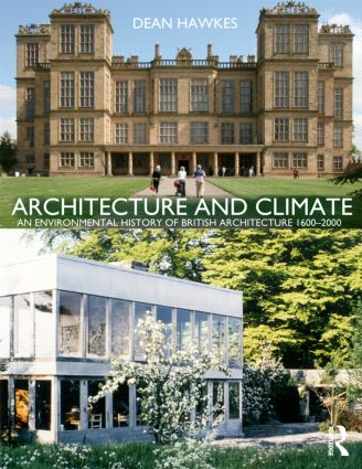 Architecture and Climate: An Environmental History of British Architecture 1600–2000 book cover