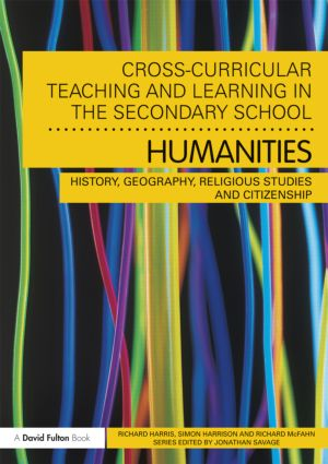 Cross-Curricular Teaching and Learning in the Secondary School… Humanities: History, Geography, Religious Studies and Citizenship (Paperback) book cover
