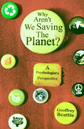 Why Aren't We Saving the Planet?: A Psychologist's Perspective, 1st Edition (Paperback) book cover