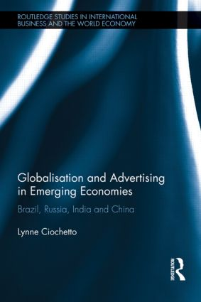 Globalisation and Advertising in Emerging Economies: Brazil, Russia, India and China (Hardback) book cover