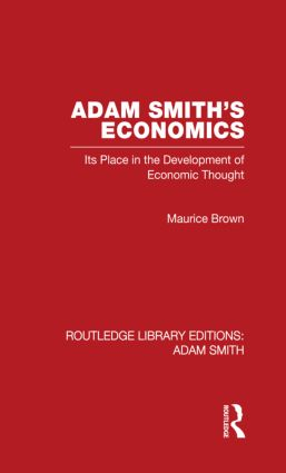 Adam Smith's Economics: Its Place in the Development of Economic Thought (Hardback) book cover