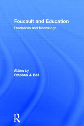 Foucault and Education: Disciplines and Knowledge (Hardback) book cover